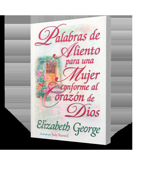 PALABRAS-DE-ALIENTO-PARA-UNA-MUJER-CONFORME-AL-CORAZON-DE-DIOS-ELIZABETH-GEORGE-LIBRERIAPENIEL.COM-PNG