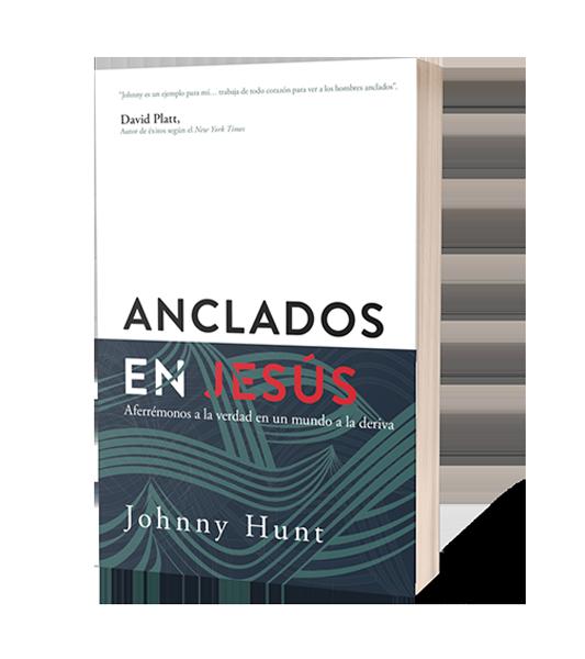 ANCLADOS-EN-JESÚS-JOHNNY-HUNT-LIBRERIAPENIEL.COM-PNG