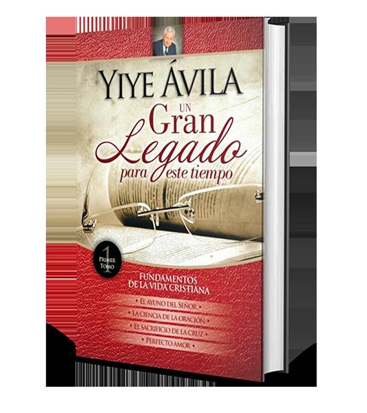 YIYE-ÁVILA-UN-GRAN-LEGADO-PARA-ESTE-TIEMPO-TOMO-1-LIBRERIAPENIEL.COM-PNG
