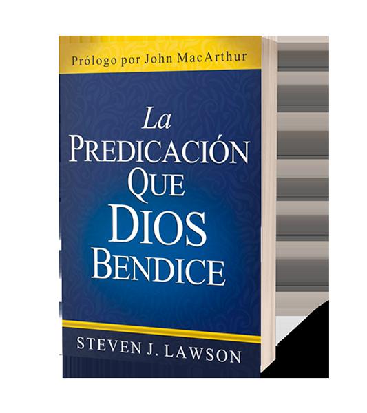 la-predicación-que-Dios-bendice-steven-j-lawson