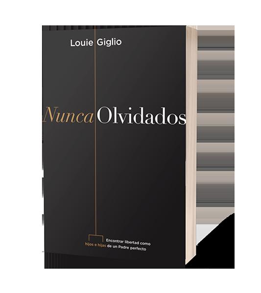 nunca-olvidados-louie-giglio-www.libreriapeniel.com-png